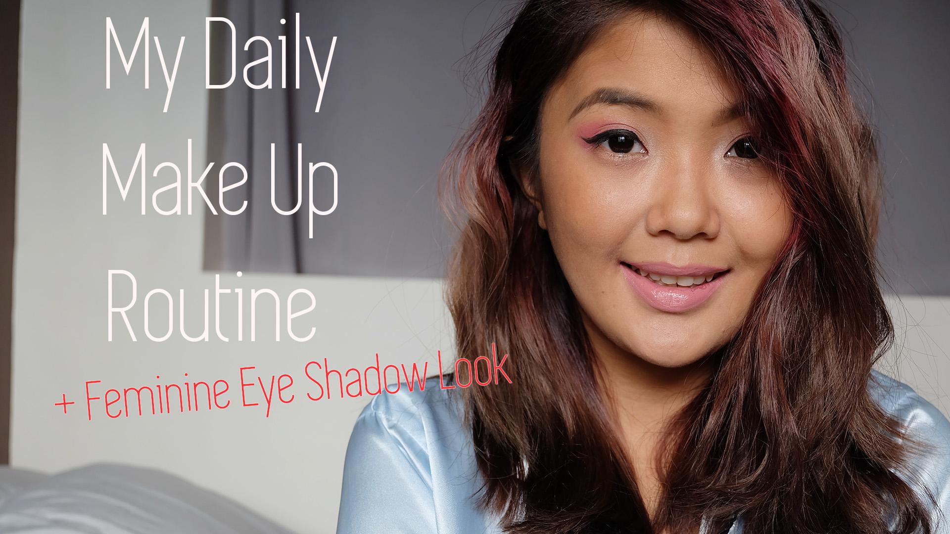 [VLOG] My Daily Make Up Routine + Feminine Eye Shadow Look
