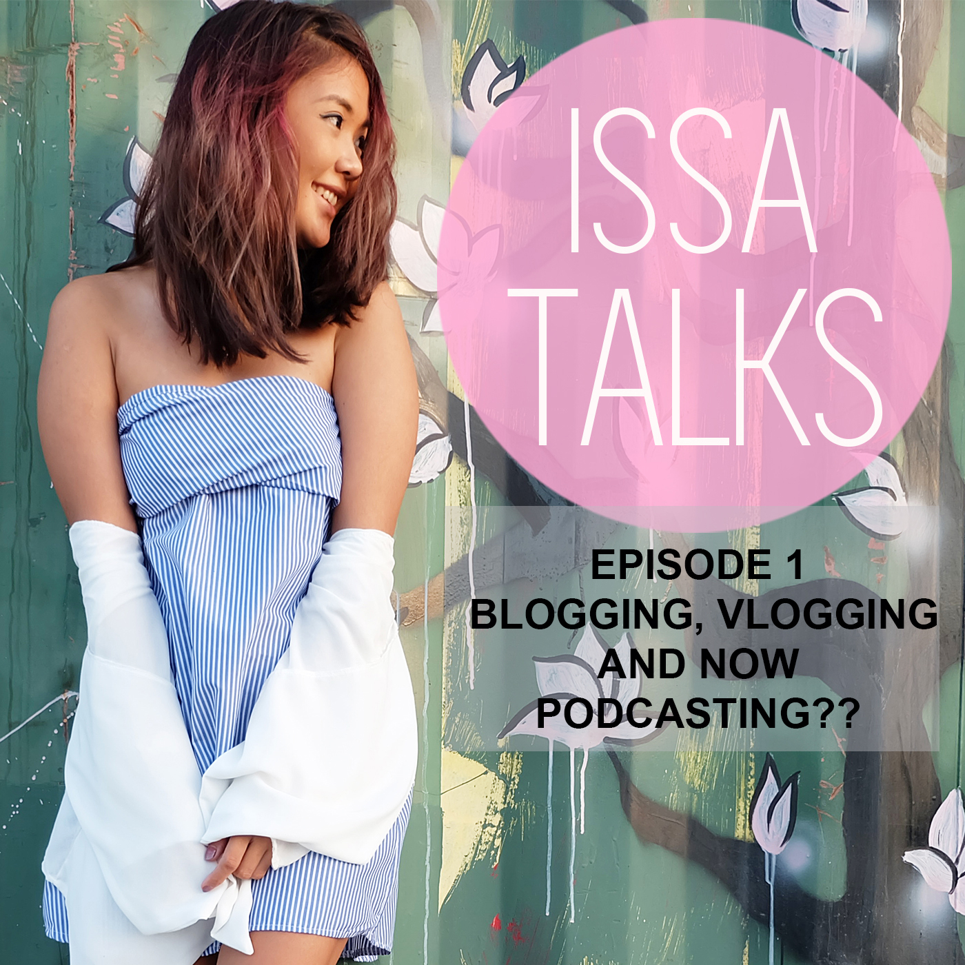 IssaTalks Ep.1: Blogging, Vlogging And Now Podcasting??