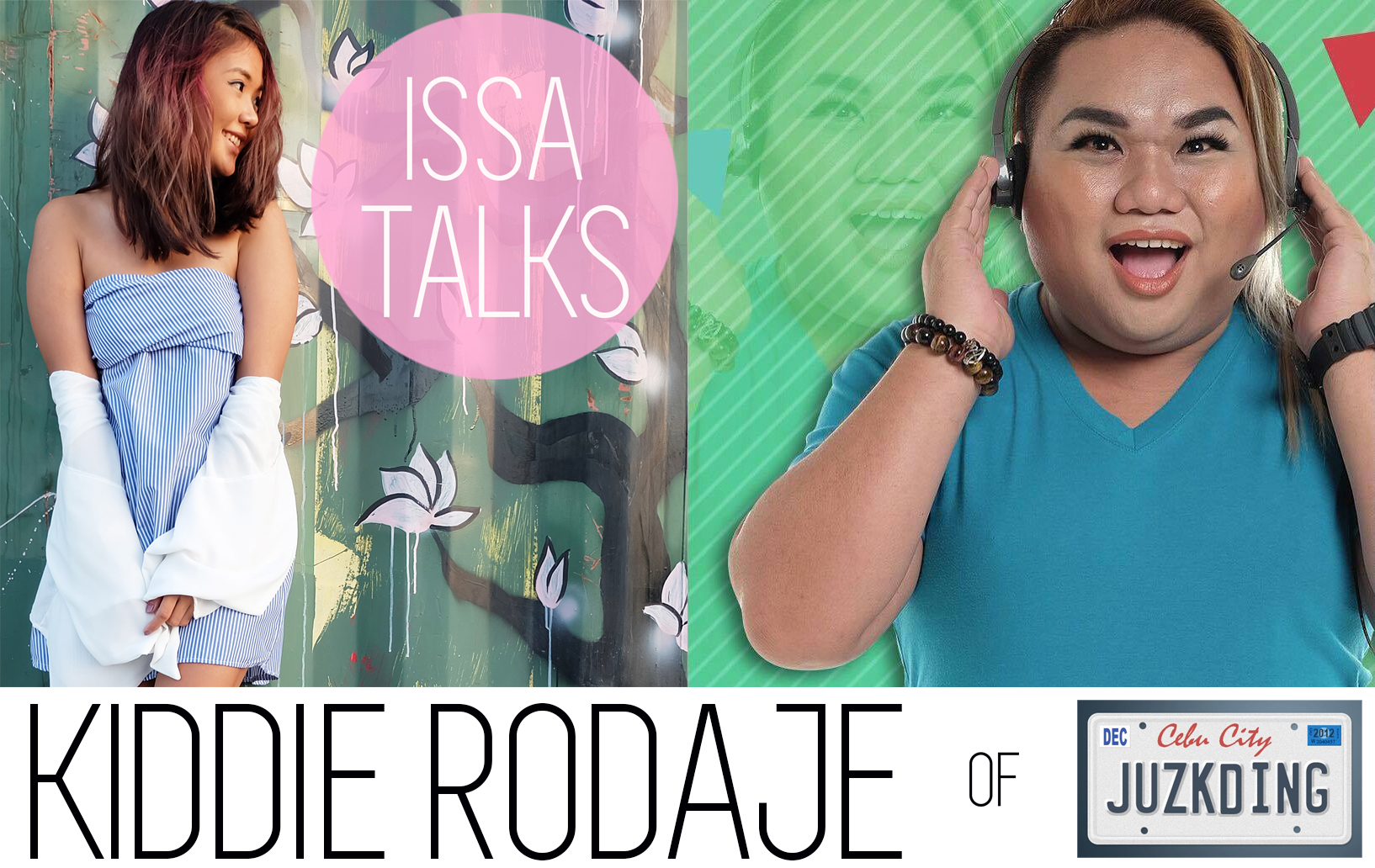 IssaTalks Ep.2: Being The Unofficial BPO Idol, Being Viral & Sex (?) with JuzKDing