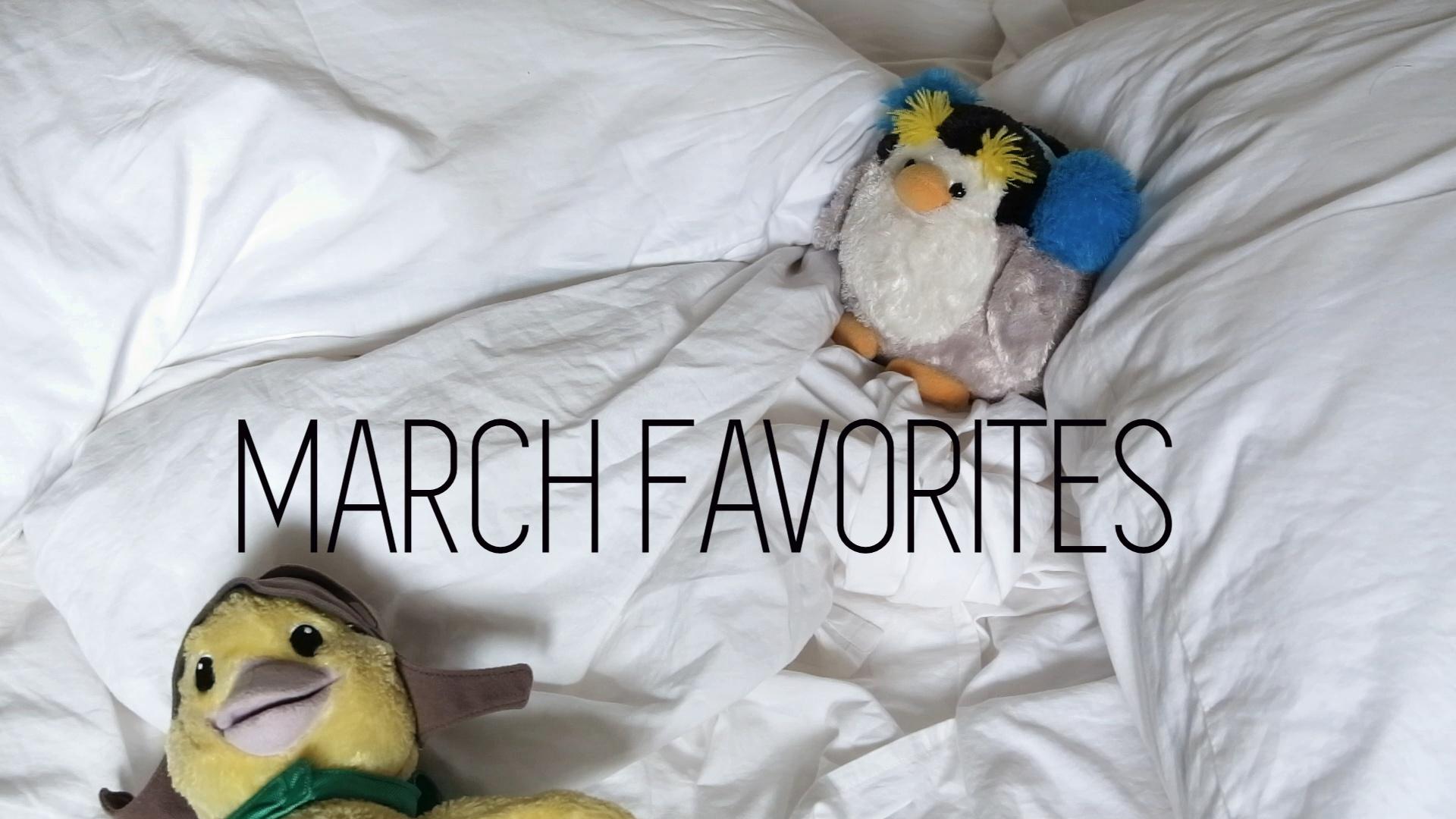 [VLOG] March Favorites
