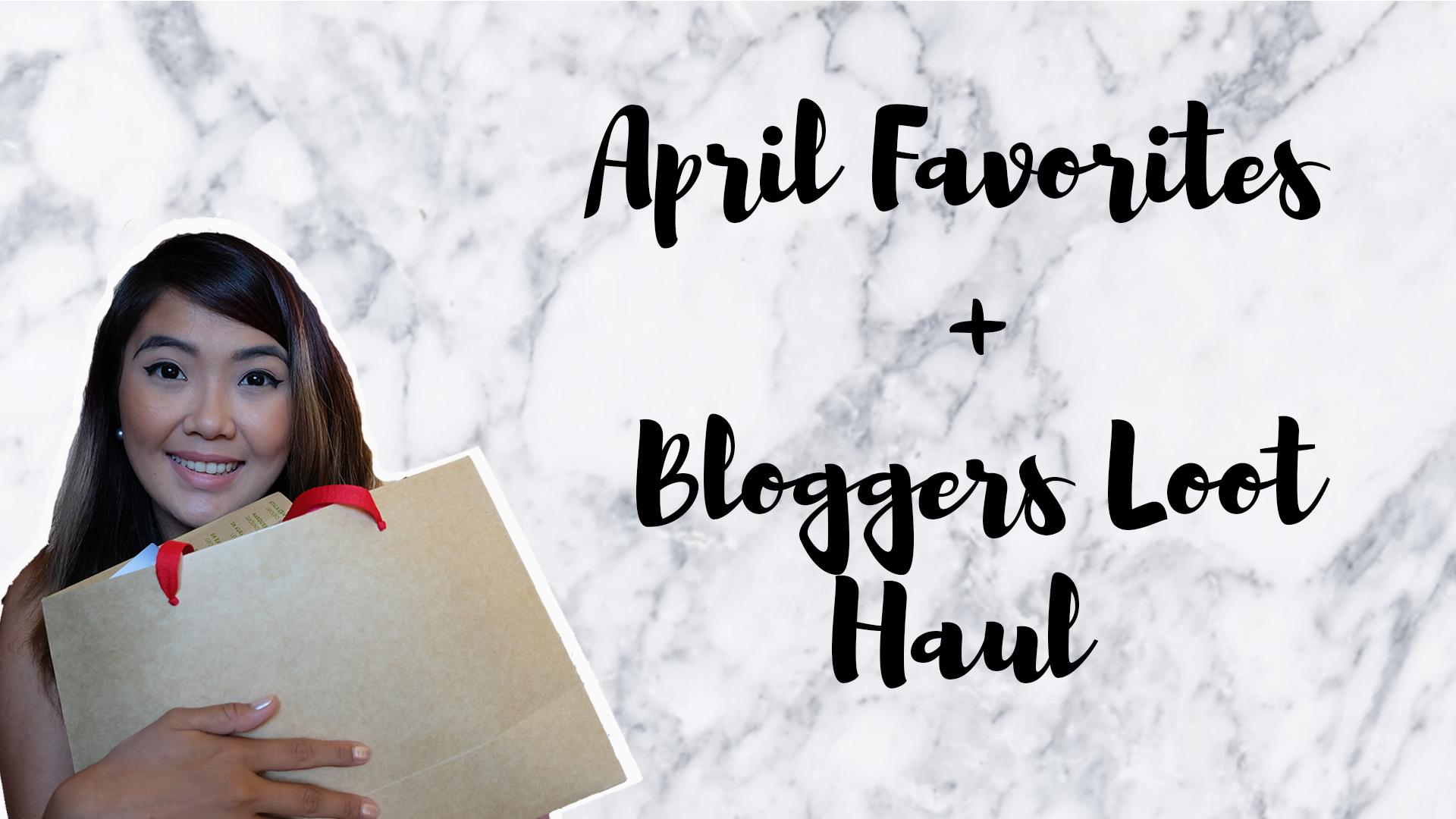 [VLOG] April Favorites + Blogger Loot Haul (What Freebies Do Bloggers/ Vloggers Get?)