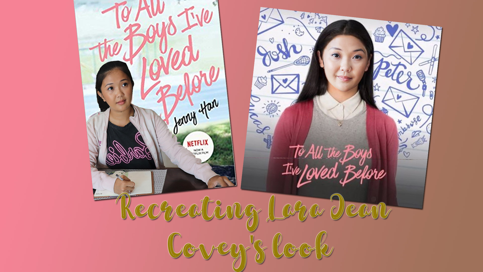 [VLOG] Recreating Lara Jean Covey's Look- To All The Boys I've Loved Before
