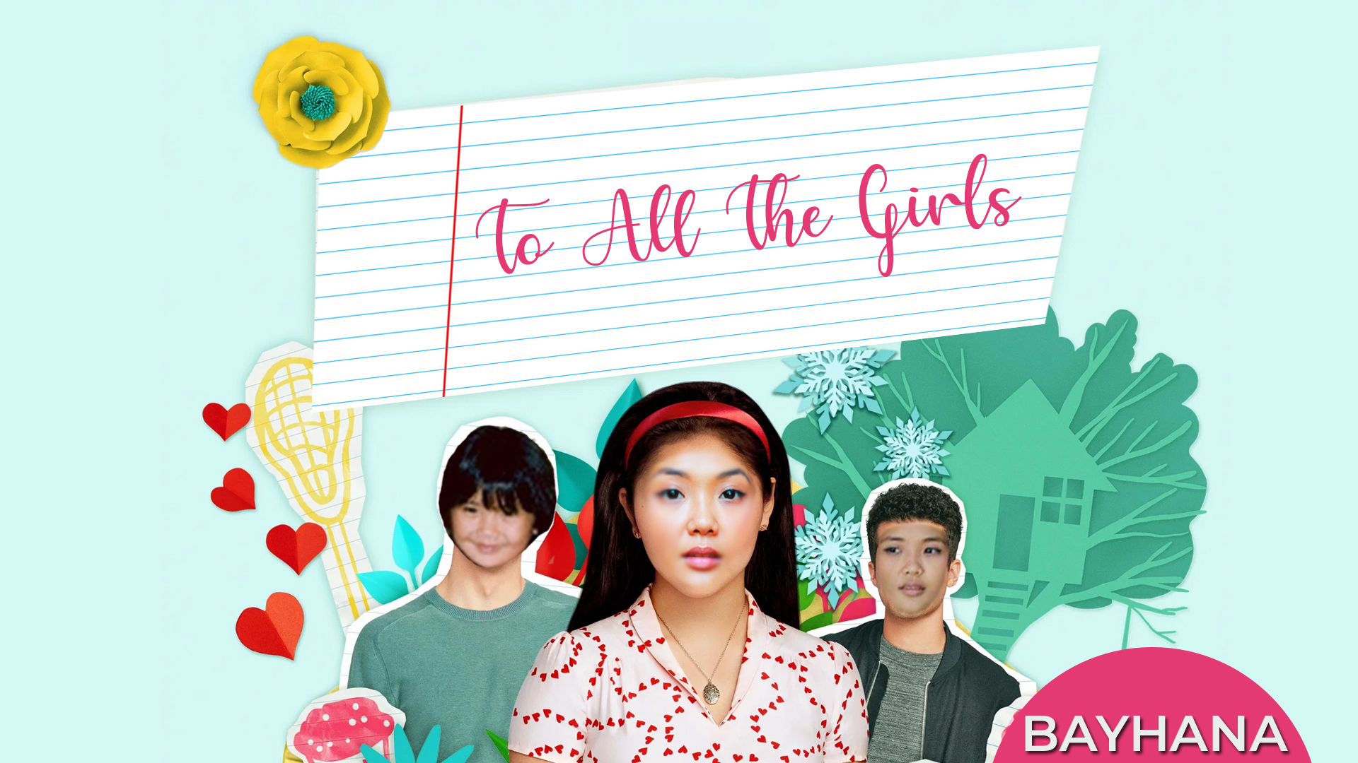 BAYHANA| To All The Girls I Loved Before
